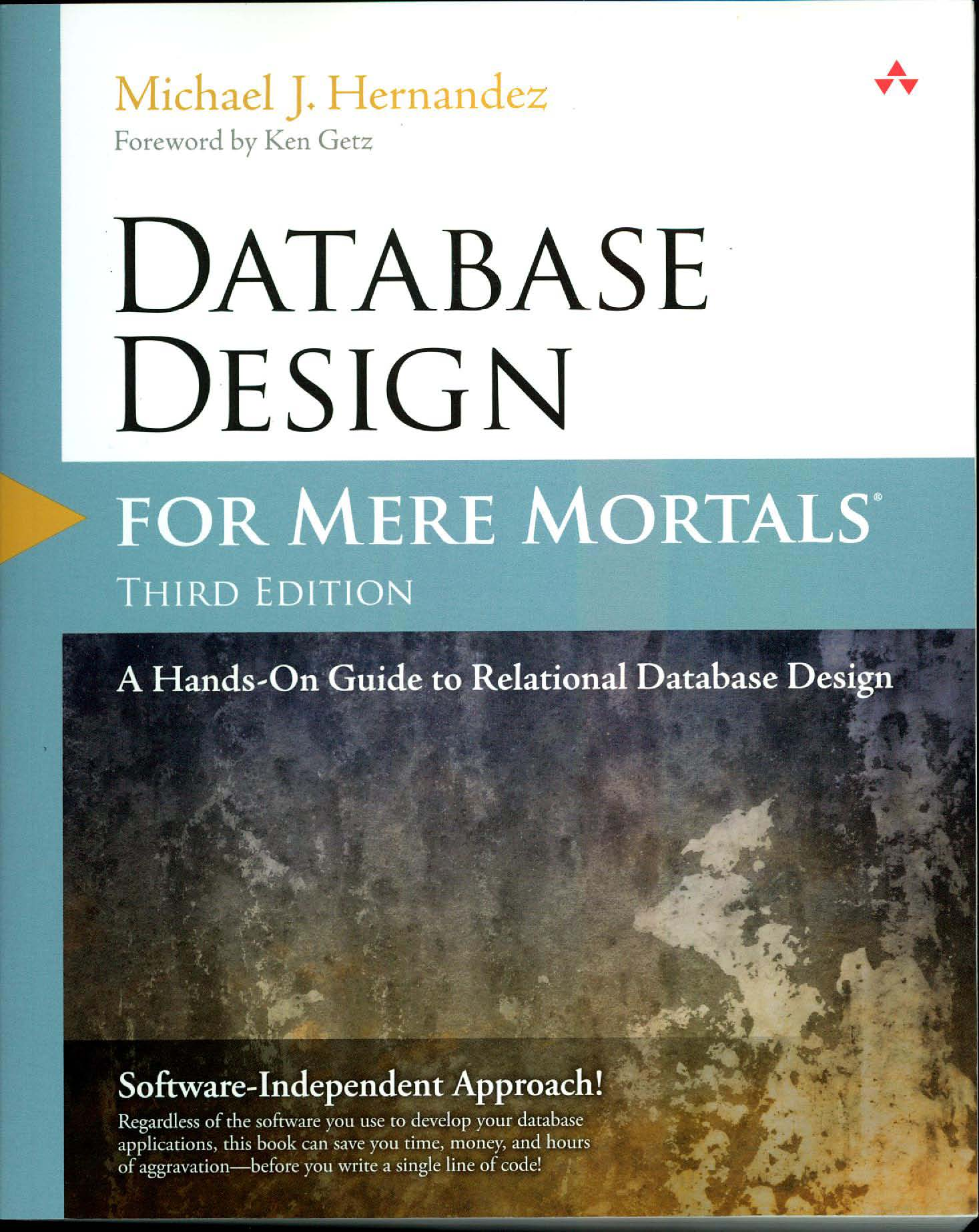 'Database Design For Mere Mortals: A Hands-On Guide To Relational Database Design'